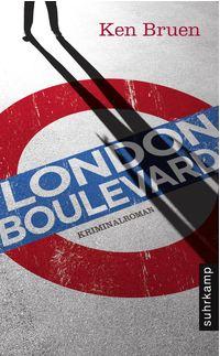 Ken Bruen - London Boulevard (Suhrkamp 2010)