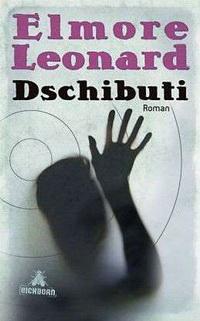 Elmore Leonard - Dschibuti (Eichborn, 2011)