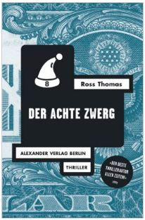 Ross Thomas - Der Achte Zwerg (Alexander Verlag, 2011)