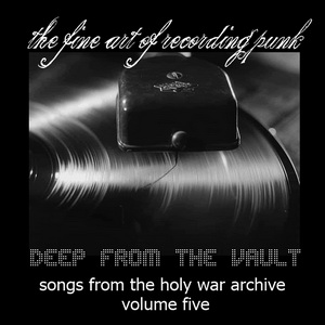 Songs from the Holy War Archive Volume Five