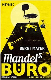 Bernie Mayer - Mandels Büro (Heyne, 2012)