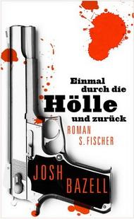 Josh Bazell - Einmal durch die Hölle und zurück (S. Fischer Verlage, 2011)
