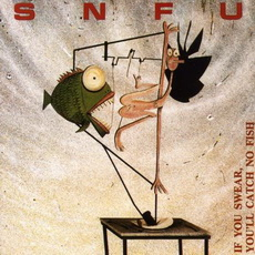 SNFU - If you swear, you catch no fish (Better Youth Records BYO017, 1986)