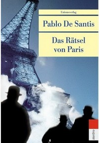 Pablo De Santis - Das Rätsel von Paris (Unionsverlag METRO 540, 2011)