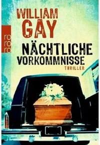 William Gay - Nächtliche Vorkommnisse (Rohwolt, 2011)