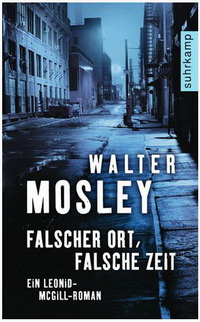 Walter Mosley - Falscher Ort, Falsche Zeit (Suhrkamp, 2011)