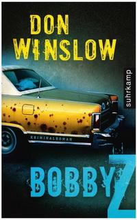 Don Winslow - Bobby Z (Suhrkamp, 2011)
