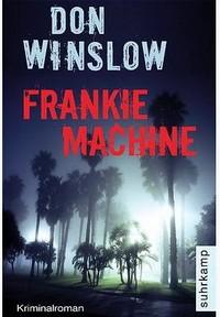 Don Winslow - Frankie Machine (Suhrkamp, 2009)