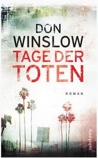 Don Winslow - Tage der Toten (Suhrkamp, 2010)