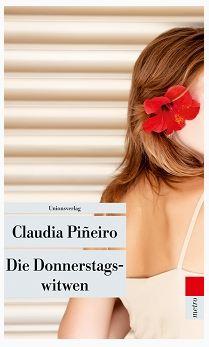 Claudia Pineiro - Die Donnerstagswitwen (Unionsverlag METRO 568, 2012)