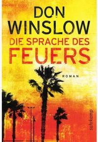Don Winslow - Die Sprache des Feuers (Suhrkamp, 2012)