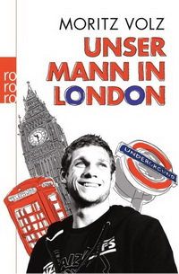 Moritz Volz - Unser Mann in London (Rohwolt, 2012)