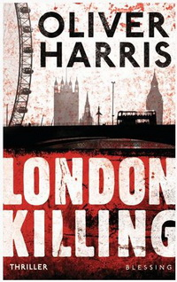 Oliver Harris - London Killing (Blessing, 2012)