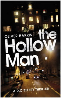 Oliver Harris - The Hollow Man (Jonathan Cape, 2011)