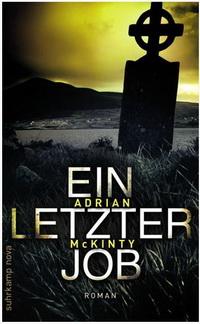 Adrian McKinty - Ein letzter Job (Suhrkamp, 2012)