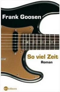 Frank Goosen - So viel Zeit (Eichborn, 2007)
