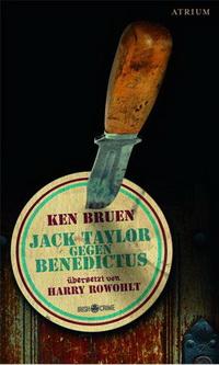 Ken Bruen - Jack Taylor gegen Benedictus (Atrium, 2012)