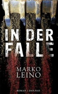 Marko Leino - In der Falle (Zsolnay Verlag, 2012)
