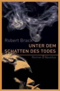 Robert Brack - Unter dem Schatten des Todes (Edition Nautilus, 2012)