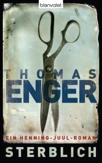 Thomas Enger - Sterblich (blanvalet, 2011)