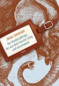 Jonas Jonasson - Der Hundertjährige der aus dem Fenster stieg und verschwand (Carl's Books, 2011)