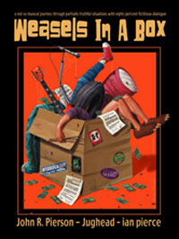 John R. Pierson/Jughead/ ian pierce - Weasels in a Box (Hope & Nothings, 2005)