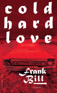 Frank Bill - Cold Hard Love (Suhrkamp, 2012)
