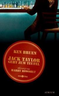 Ken Bruen - Jack Taylor geht zum Teufel (Atrium, 2012)
