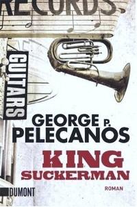 George P. Pelecanos - King Suckerman (Dumont, 2012)