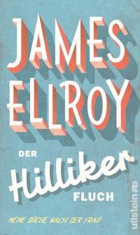 James Ellroy - Der Hilliker Fluch (Ullstein, 2012)