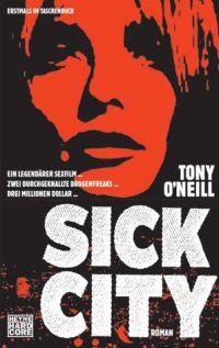Tony O'Neill - Sick City (Heyne Hardcore, 2012)