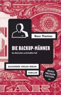 Ross Thomas - Die Backup-Männer (Alexander Verlag, 2012)