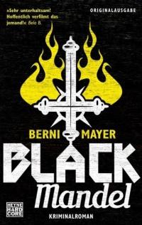 Berni Mayer - Black Mandel (Heyne Hardcore, 2012)
