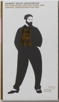 Gilbert Keith Chesterton - Die Paradoxe des Mr. Pond und andere Überspanntheiten (Die Andere Bibliothek, 2012)