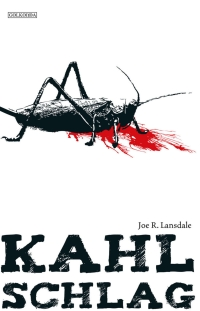 Joe R. Lansdale - Kahlschlag (Golkonda, 2010)