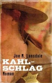 Joe R. Lansdale - Kahlschlag (Suhrkamp, 2012)