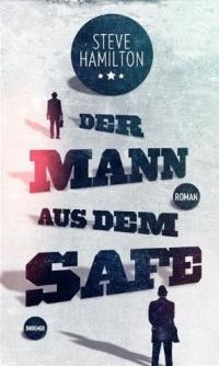 Steve Hamilton - Der Mann aus dem Safe (Droemer, 2012)