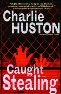 Charlie Huston - Caught Steeling (Ballantine Books, 2004)