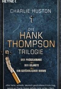 Charlie Huston - Die Hank Thimpson Trilogie (Heyne, 2013)