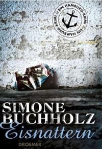 Simone Buchholz - Eisnattern (Droemer Verlag, 2012)