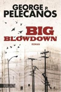 George P. Pelecanos - Big Blowdown (Dumont, 2011)