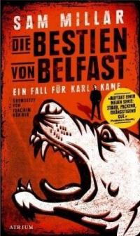 Sam Millar - Die Bestien von Belfast (Atrium Verlag, 2013)