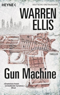 Warren Ellis - Gun Machine (Heyne, 2013)