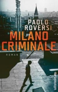 Paolo Roversi - Milano Criminale (Ullstein, 2013)
