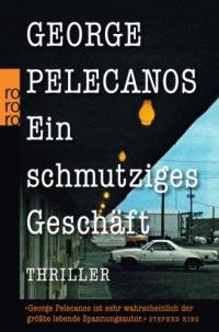 George Pelecanos - Ein schmutziges Geschäft (Rowohlt, 2012)