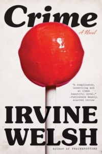 Irving Welsh - Crime ( W. W. Norton & Company, 2009)