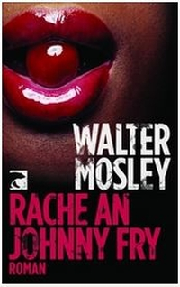 Walter Mosley - Rache an Johnny Fry (Berlin Verlag, 2013)