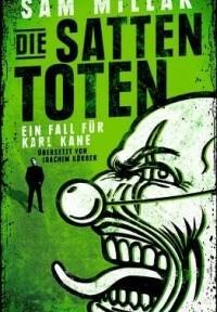 Sam Millar - Die satten Toten (Atrium Verlag, 2013)