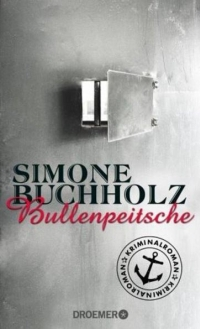 Simone Buchholz - Bullenpeitsche (Droemer, 2013)