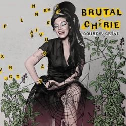 Brutal Chérie - Cours ou crève (L'Écurie Musique HM019, 2012)